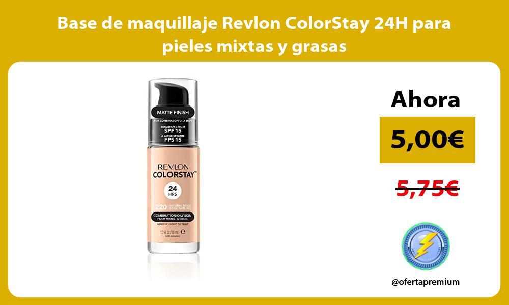 Base de maquillaje Revlon ColorStay 24H para pieles mixtas y grasas