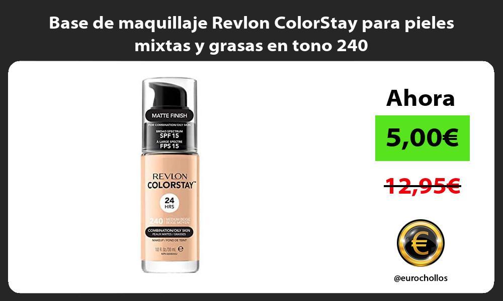 Base de maquillaje Revlon ColorStay para pieles mixtas y grasas en tono 240