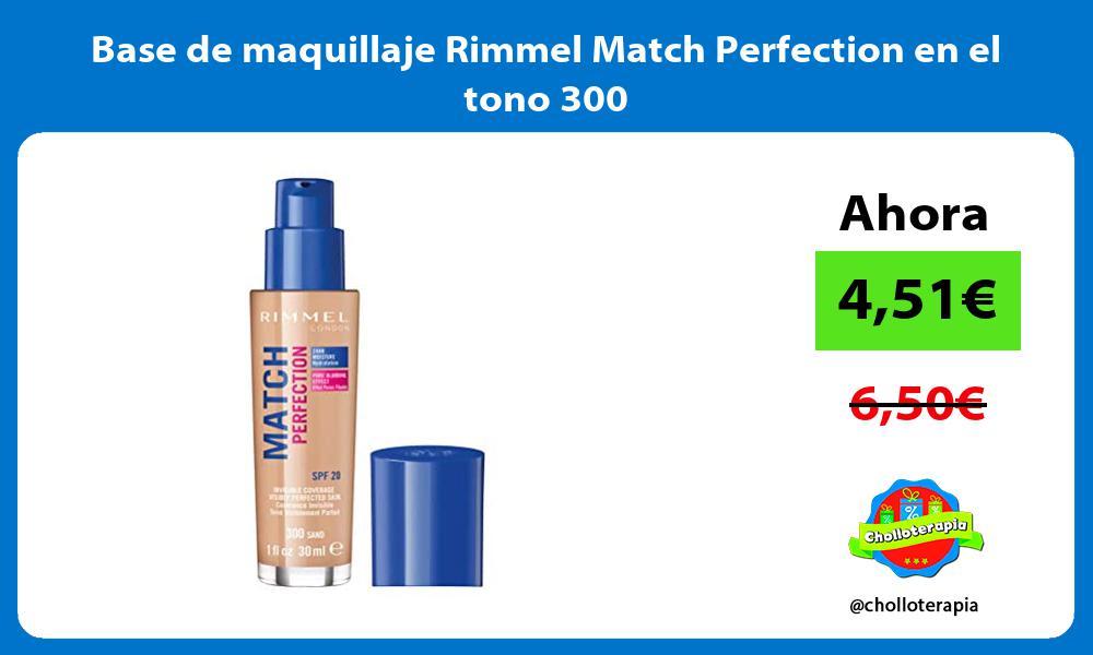 Base de maquillaje Rimmel Match Perfection en el tono 300