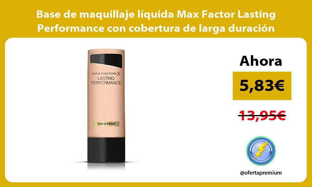 Base de maquillaje líquida Max Factor Lasting Performance con cobertura de larga duración