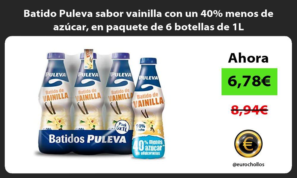 Batido Puleva sabor vainilla con un 40 menos de azúcar en paquete de 6 botellas de 1L