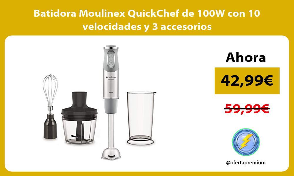 Batidora Moulinex QuickChef de 100W con 10 velocidades y 3 accesorios