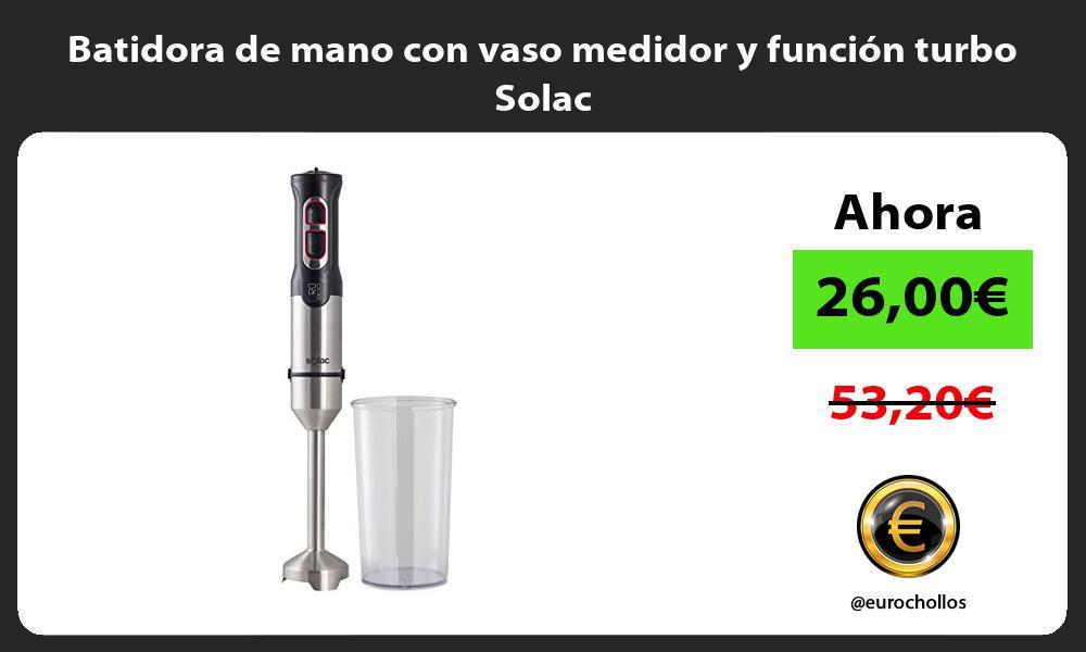 Batidora de mano con vaso medidor y función turbo Solac