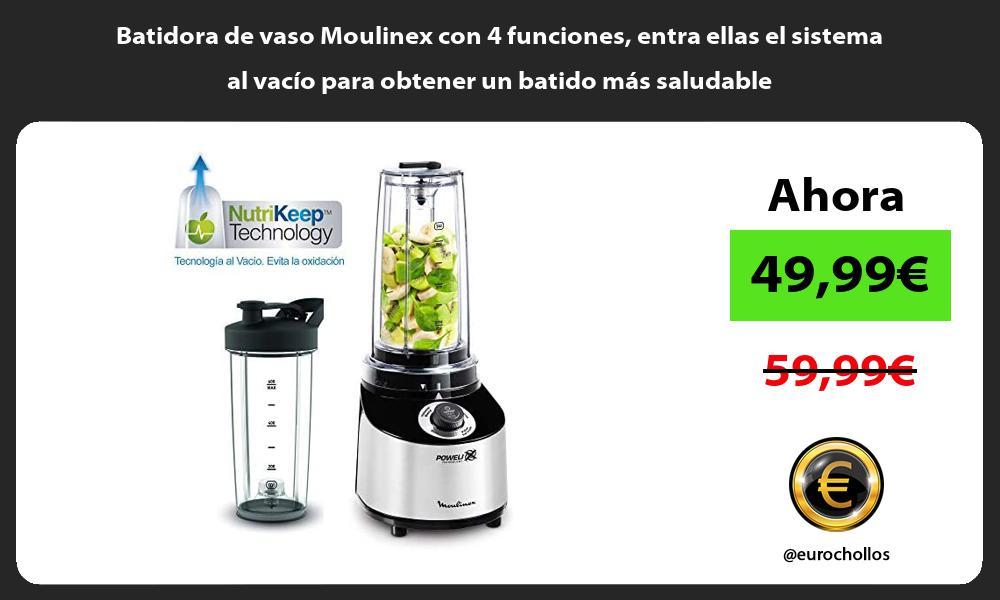 Batidora de vaso Moulinex con 4 funciones entra ellas el sistema al vacío para obtener un batido más saludable