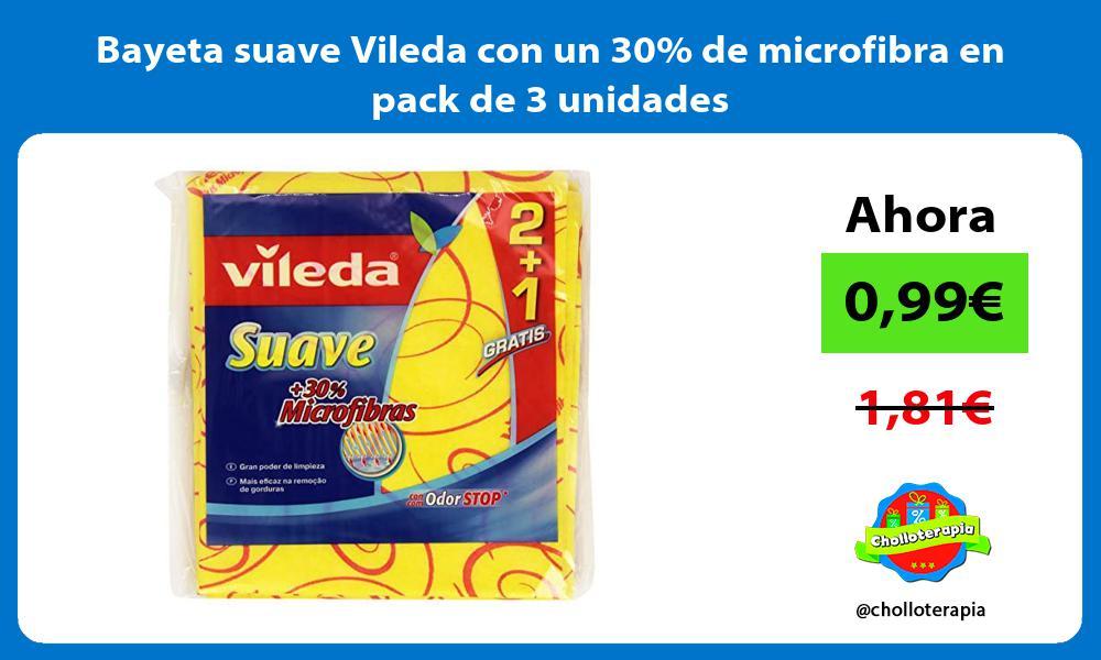 Bayeta suave Vileda con un 30 de microfibra en pack de 3 unidades