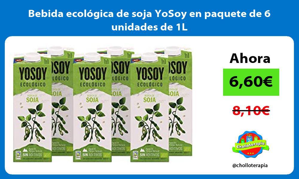 Bebida ecológica de soja YoSoy en paquete de 6 unidades de 1L