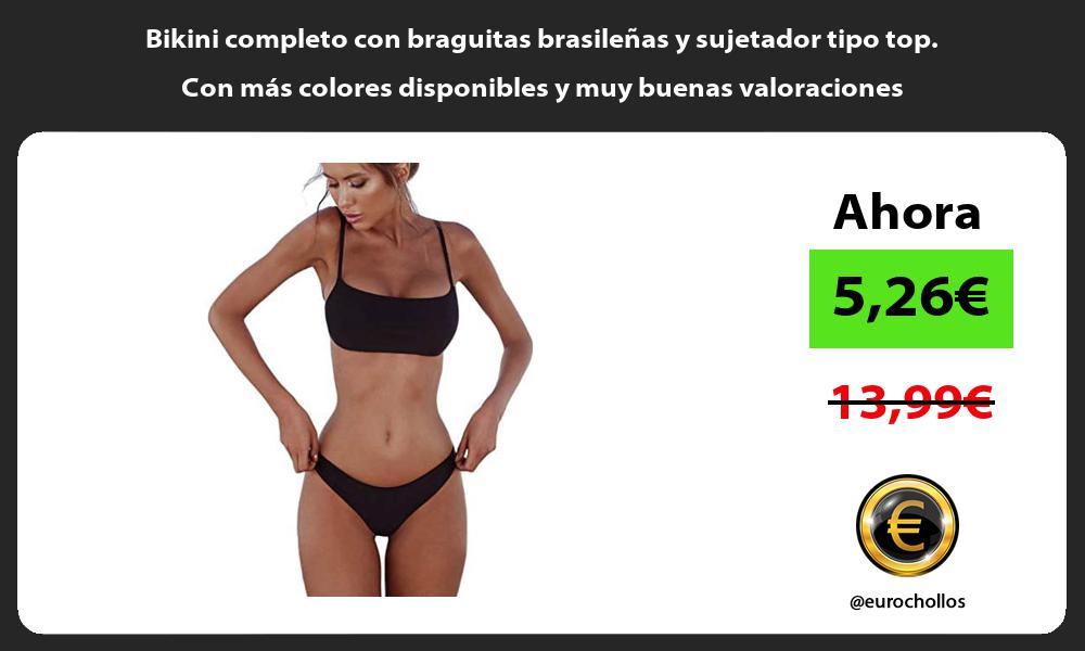 Bikini completo con braguitas brasileñas y sujetador tipo top Con más colores disponibles y muy buenas valoraciones