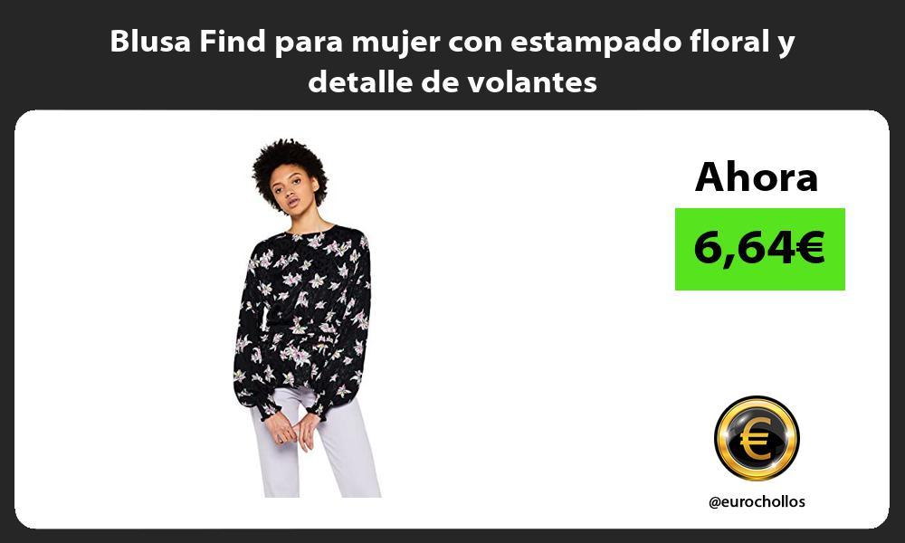 Blusa Find para mujer con estampado floral y detalle de volantes