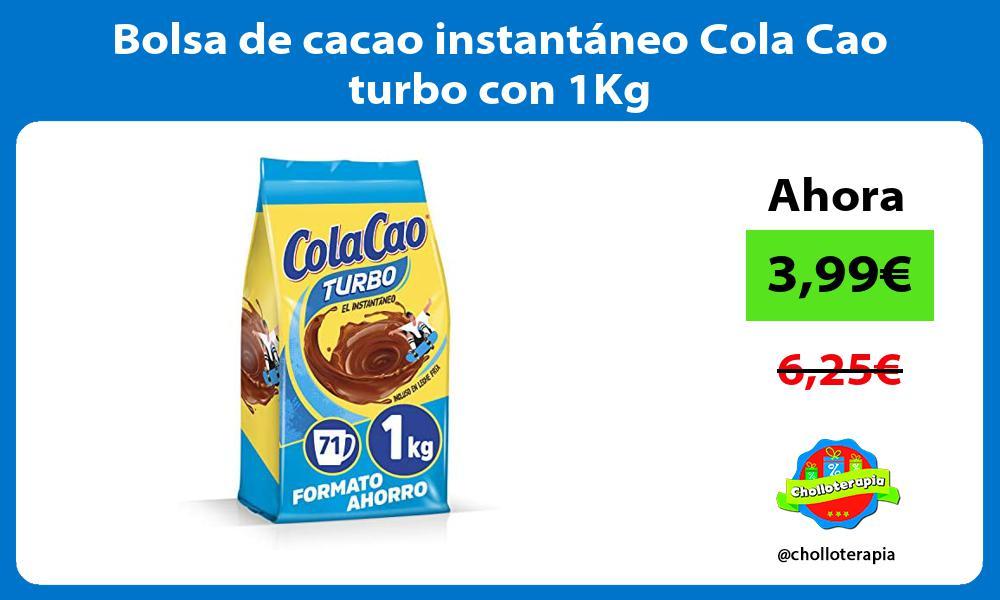 Bolsa de cacao instantáneo Cola Cao turbo con 1Kg