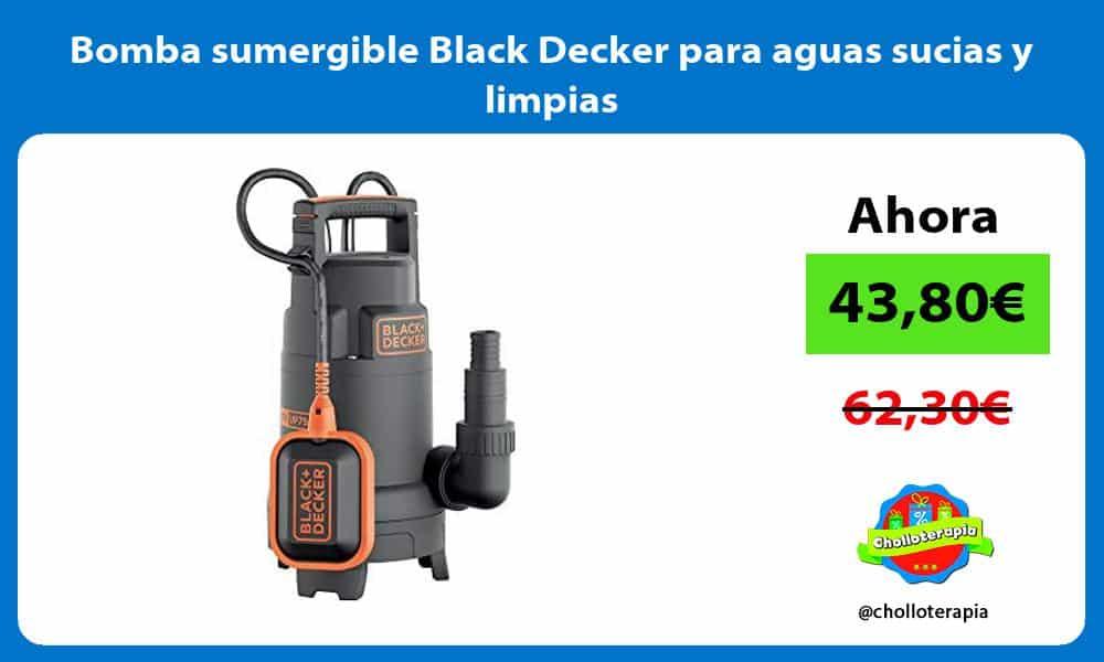 Bomba sumergible Black Decker para aguas sucias y limpias