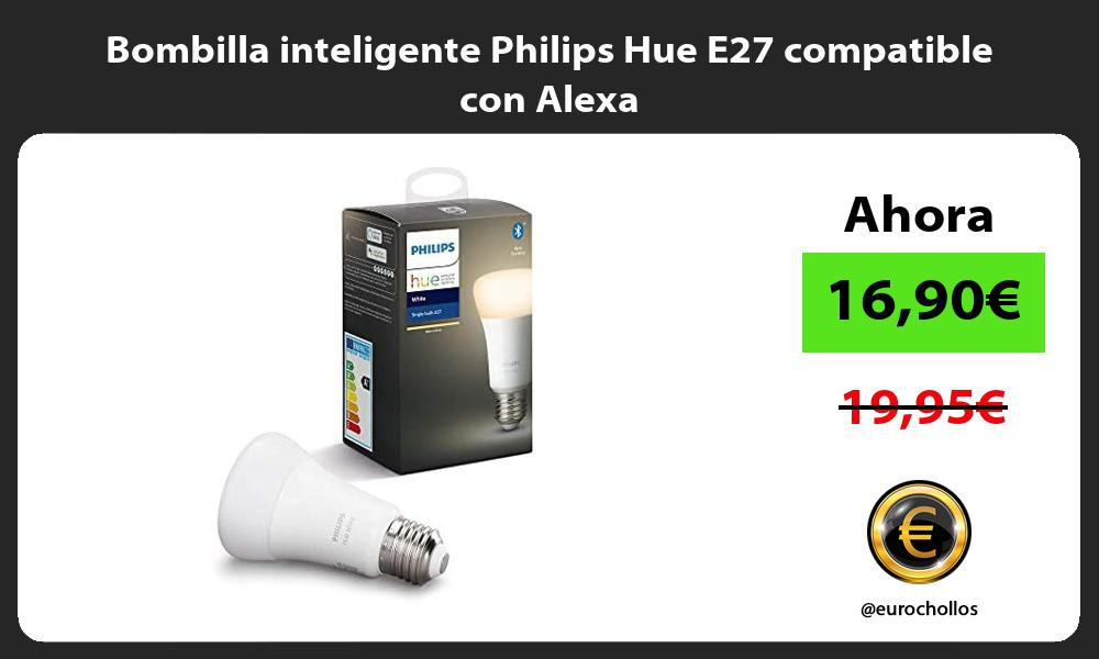 Bombilla inteligente Philips Hue E27 compatible con Alexa