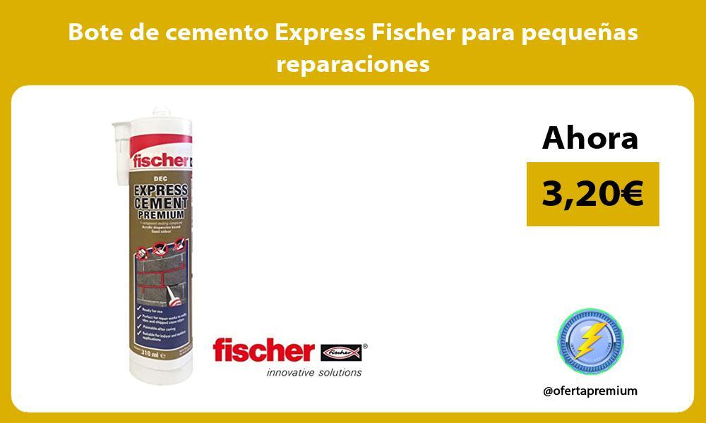 Bote de cemento Express Fischer para pequeñas reparaciones