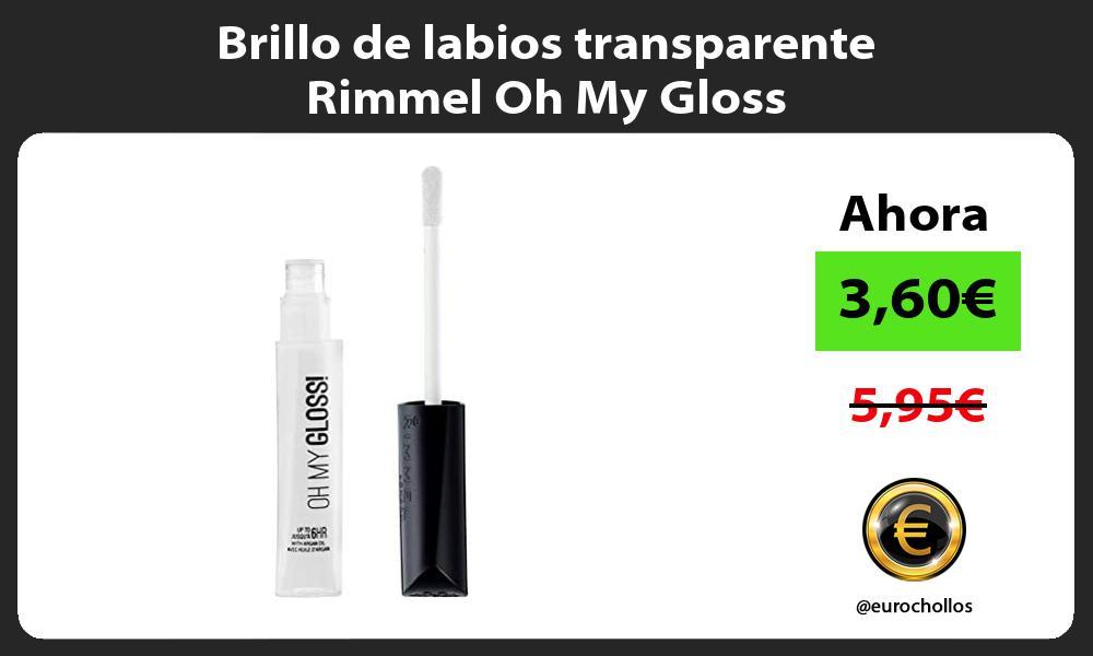 Brillo de labios transparente Rimmel Oh My Gloss