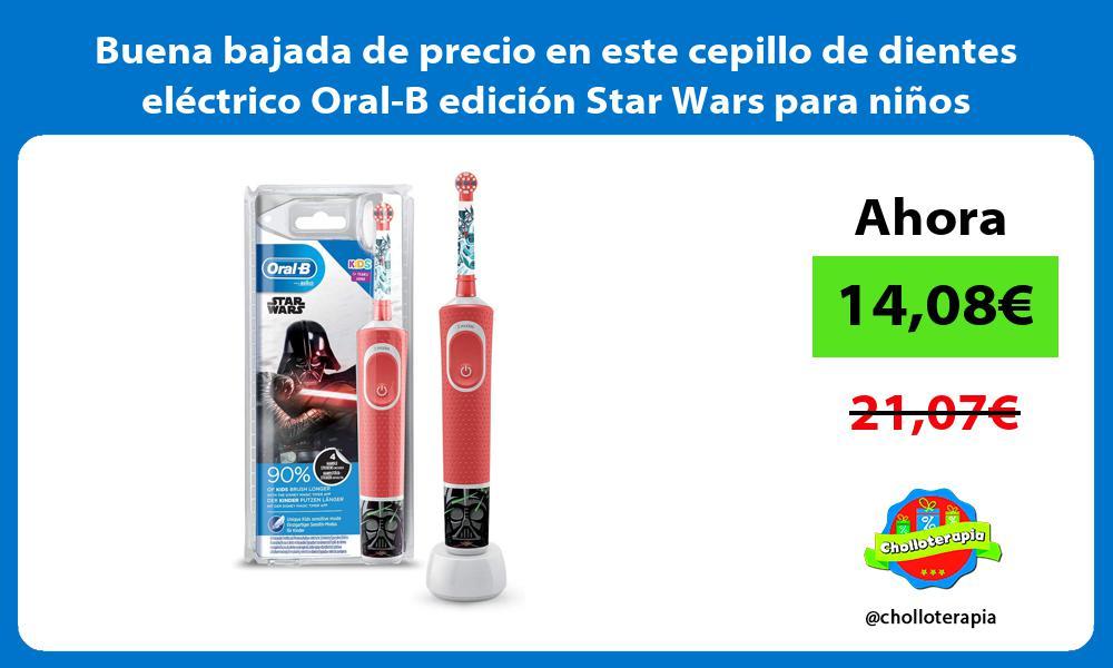Buena bajada de precio en este cepillo de dientes eléctrico Oral B edición Star Wars para niños