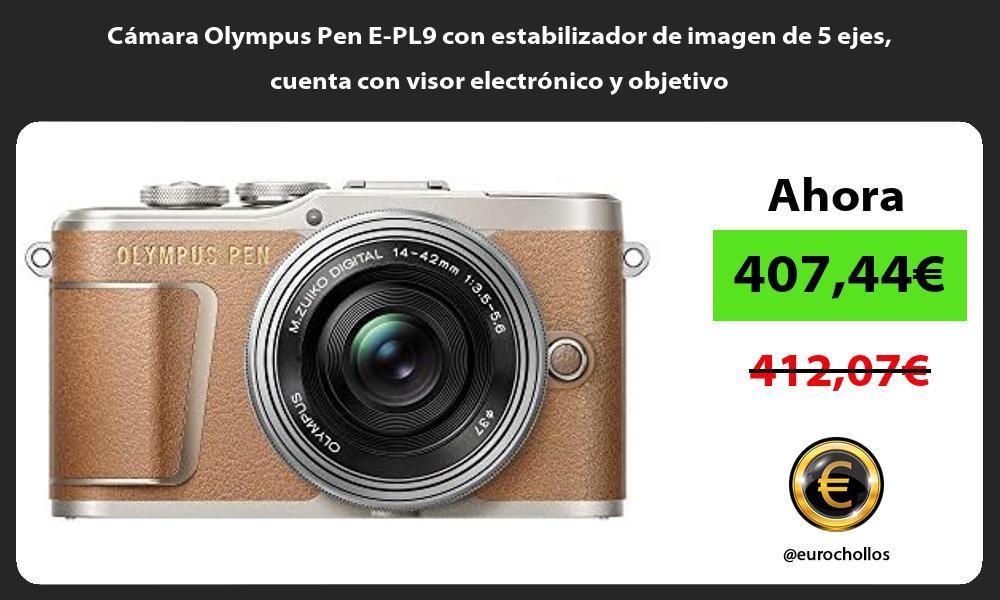 Cámara Olympus Pen E PL9 con estabilizador de imagen de 5 ejes cuenta con visor electrónico y objetivo