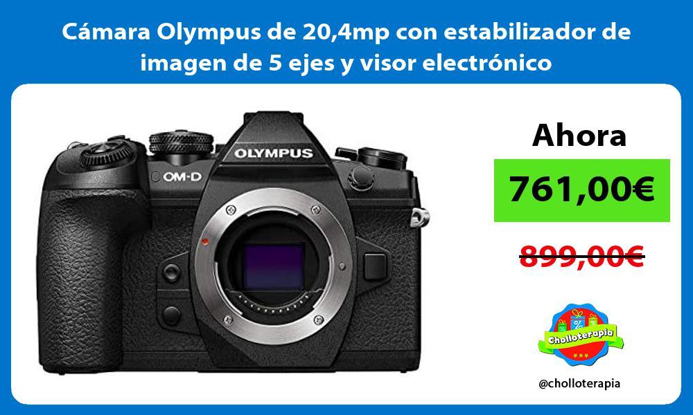Cámara Olympus de 204mp con estabilizador de imagen de 5 ejes y visor electrónico