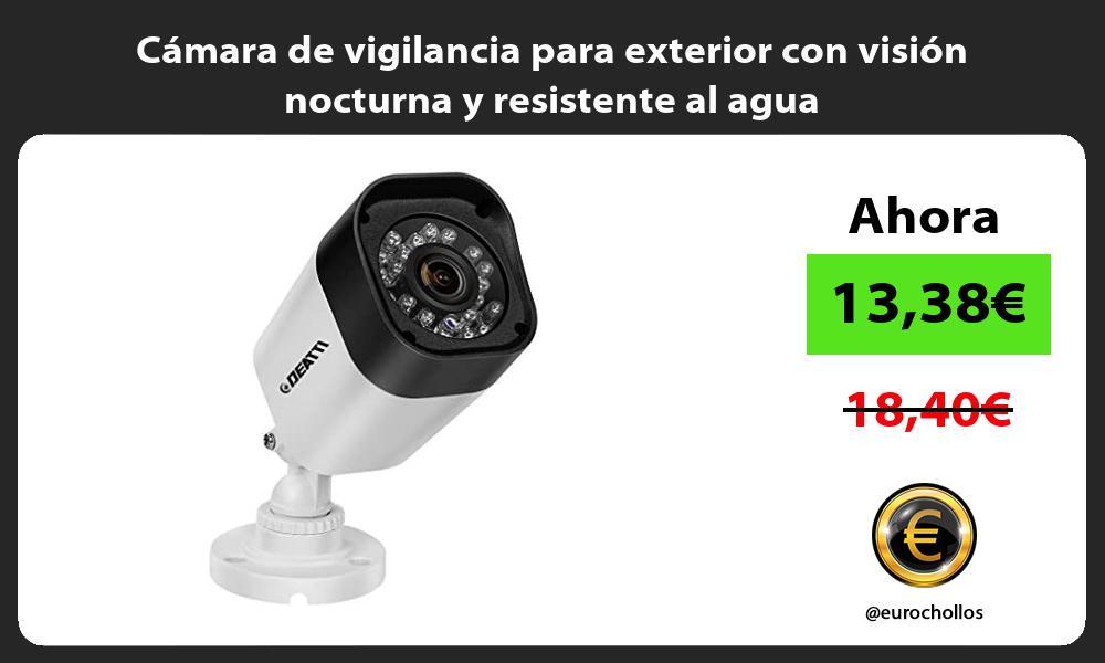 Cámara de vigilancia para exterior con visión nocturna y resistente al agua