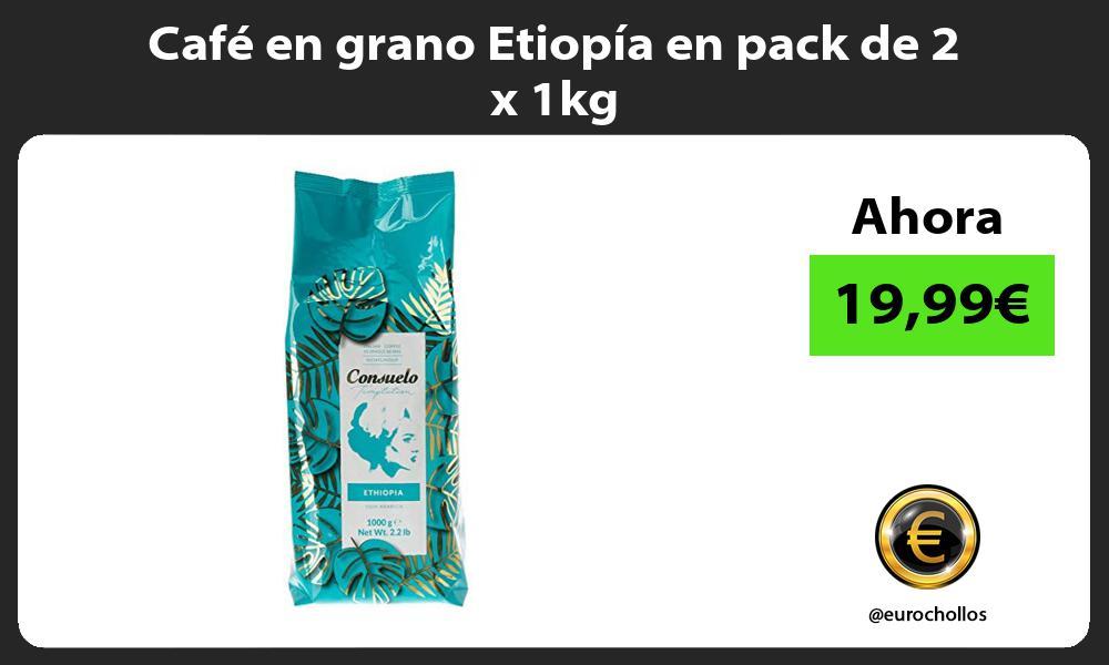 Café en grano Etiopía en pack de 2 x 1kg