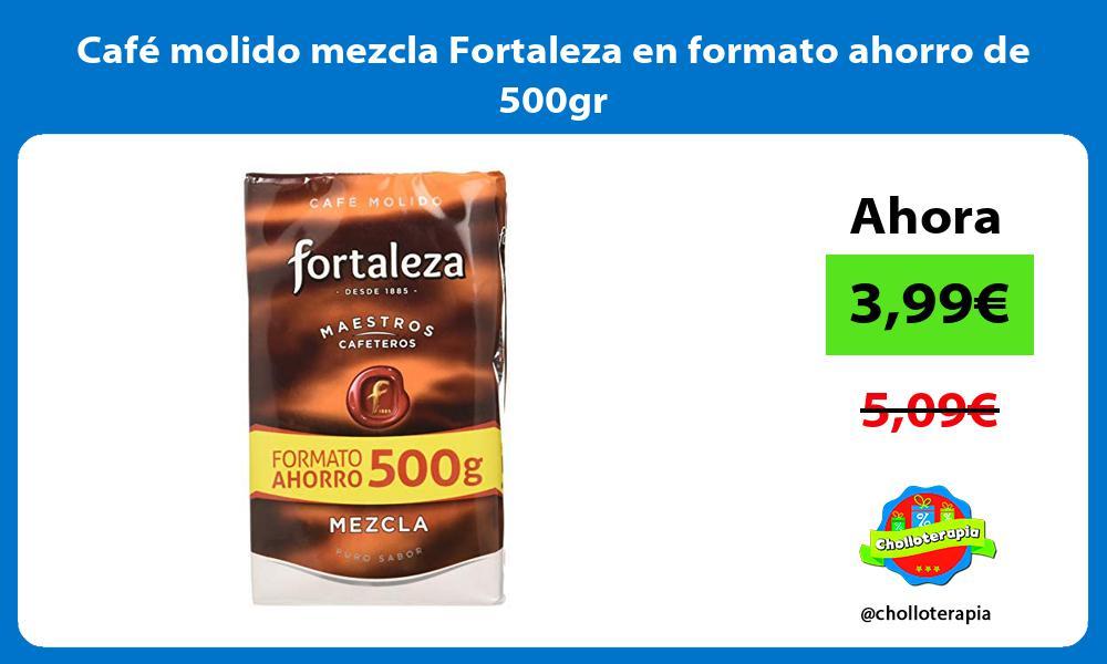 Café molido mezcla Fortaleza en formato ahorro de 500gr