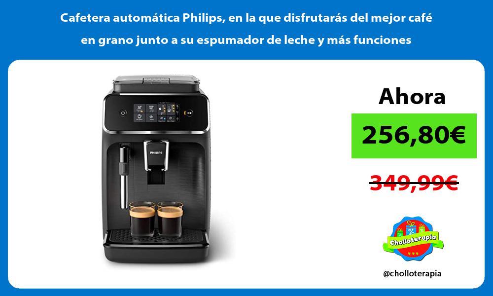 Cafetera automática Philips en la que disfrutarás del mejor café en grano junto a su espumador de leche y más funciones