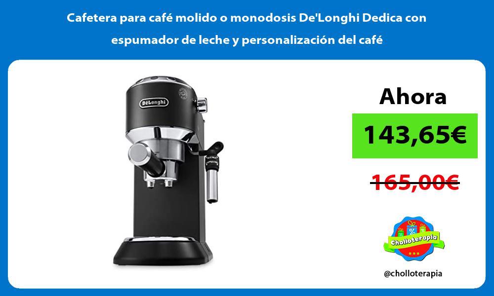 Cafetera para café molido o monodosis DeLonghi Dedica con espumador de leche y personalización del café