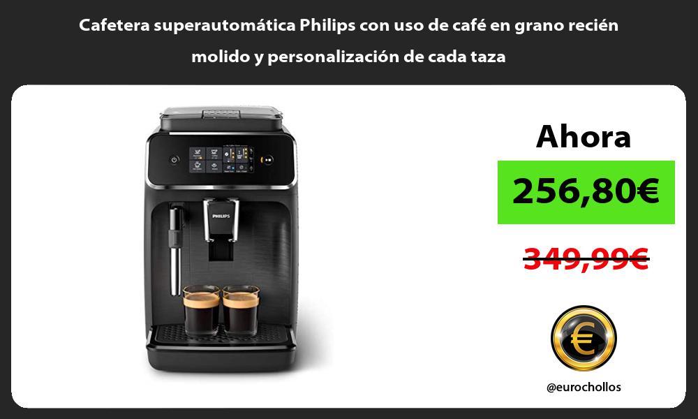 Cafetera superautomática Philips con uso de café en grano recién molido y personalización de cada taza
