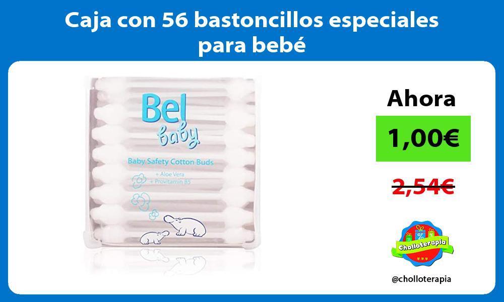 Caja con 56 bastoncillos especiales para bebé