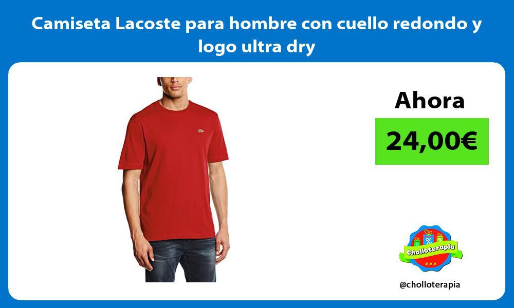 Camiseta Lacoste para hombre con cuello redondo y logo ultra dry