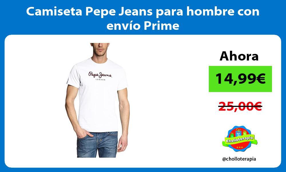 Camiseta Pepe Jeans para hombre con envío Prime
