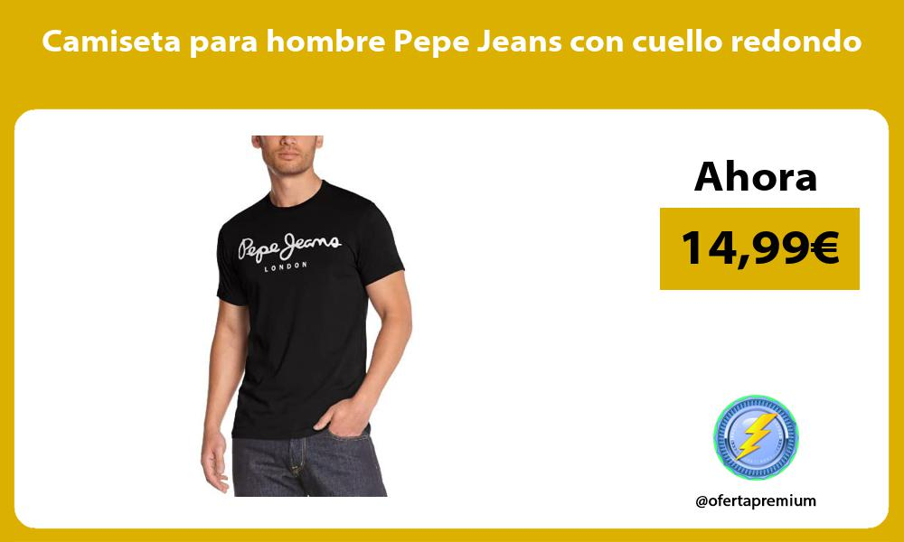 Camiseta para hombre Pepe Jeans con cuello redondo