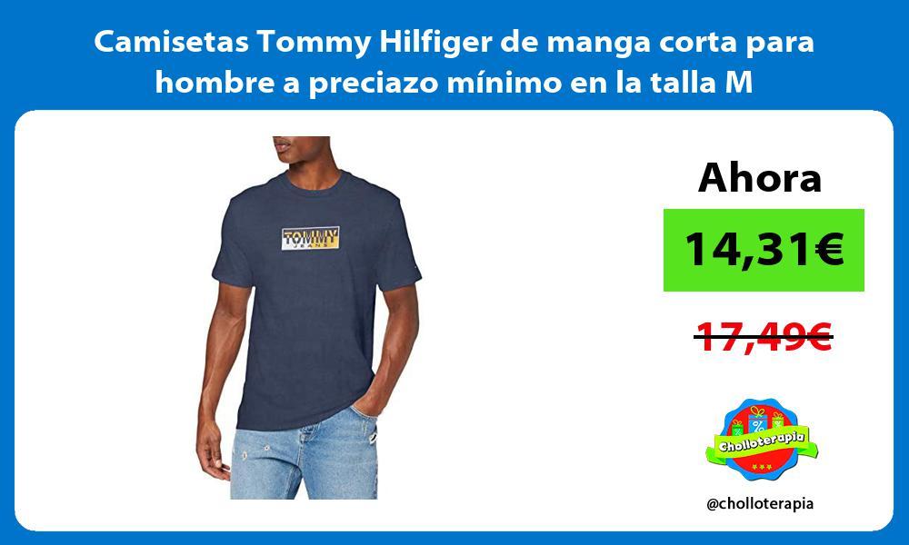 Camisetas Tommy Hilfiger de manga corta para hombre a preciazo mínimo en la talla M