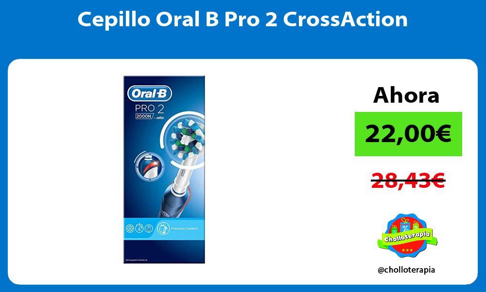 Cepillo Oral B Pro 2 CrossAction