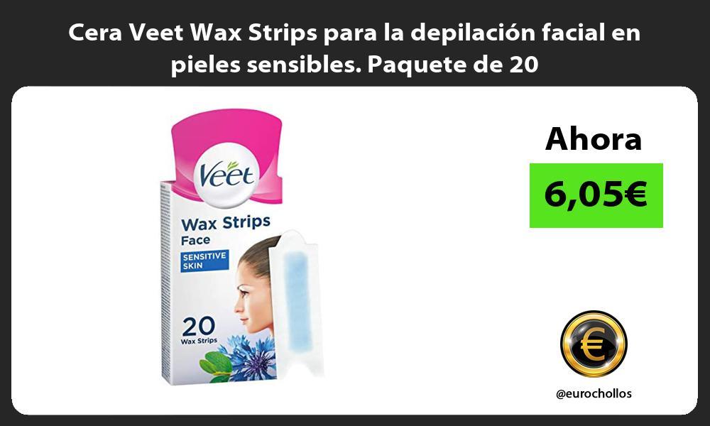 Cera Veet Wax Strips para la depilación facial en pieles sensibles Paquete de 20
