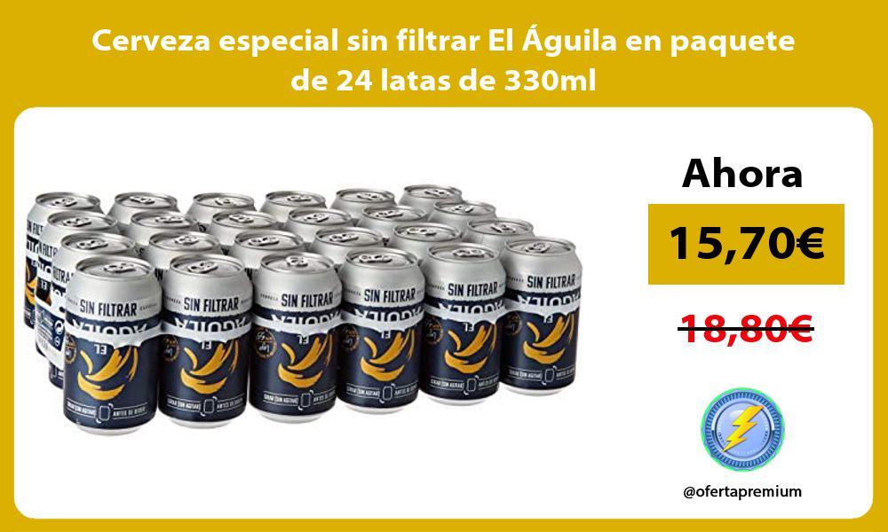 Cerveza especial sin filtrar El Águila en paquete de 24 latas de 330ml