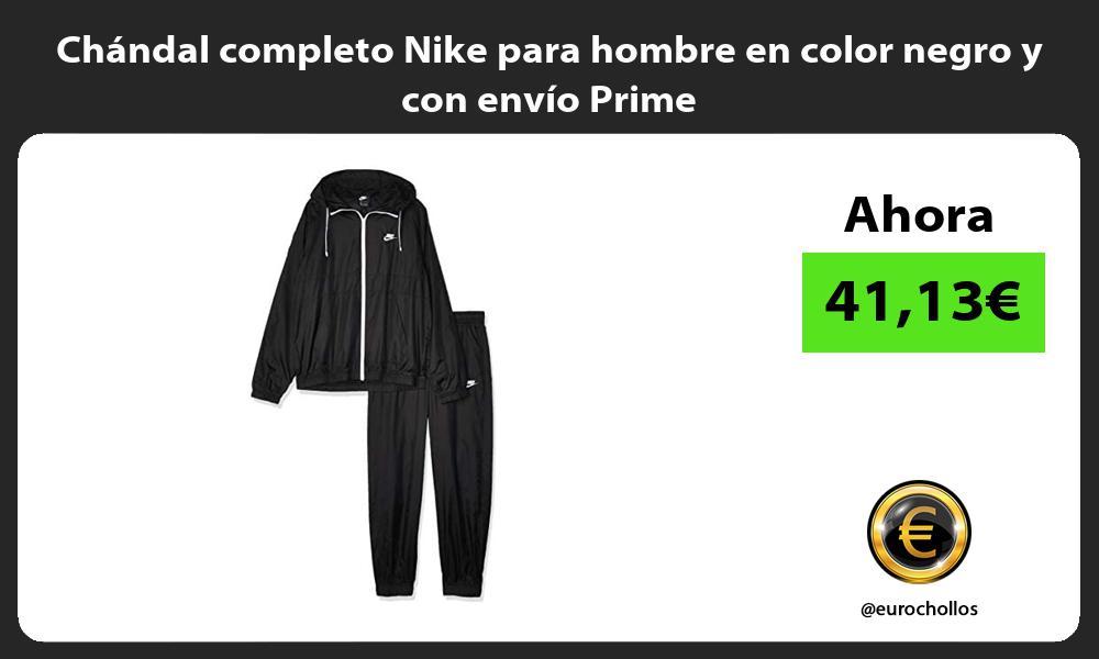 Chándal completo Nike para hombre en color negro y con envío Prime