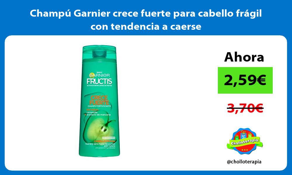 Champú Garnier crece fuerte para cabello frágil con tendencia a caerse