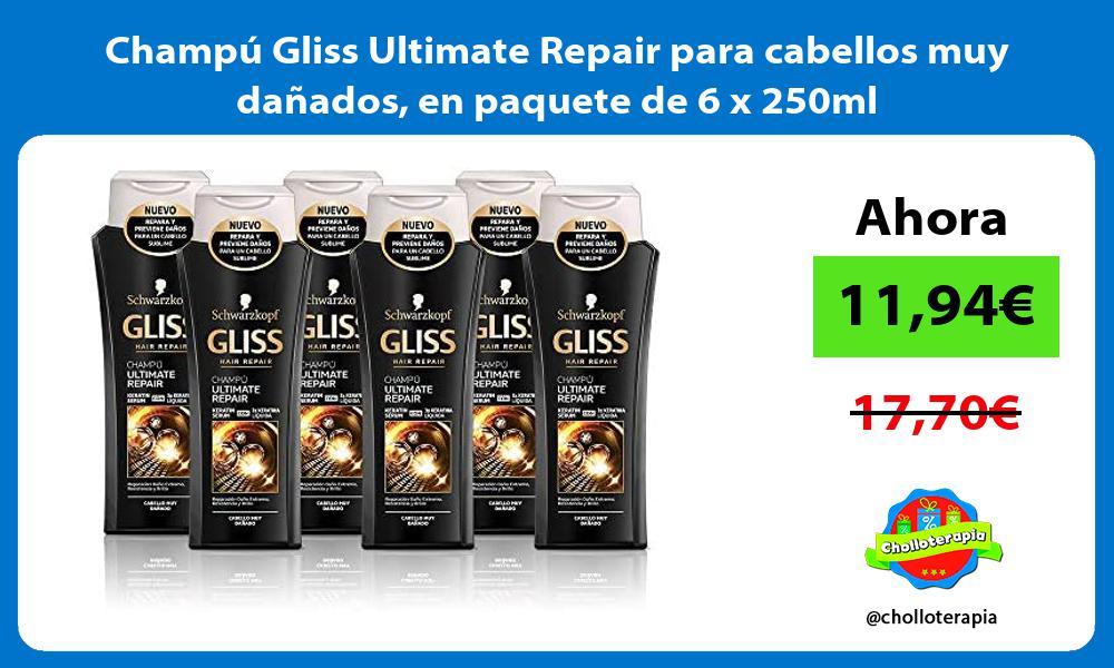 Champú Gliss Ultimate Repair para cabellos muy dañados en paquete de 6 x 250ml