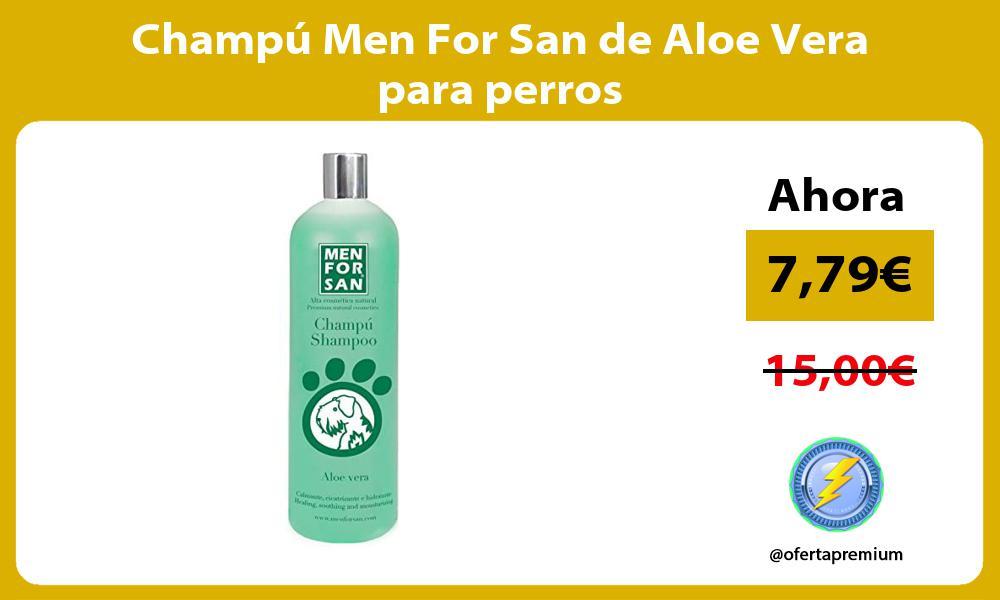 Champú Men For San de Aloe Vera para perros
