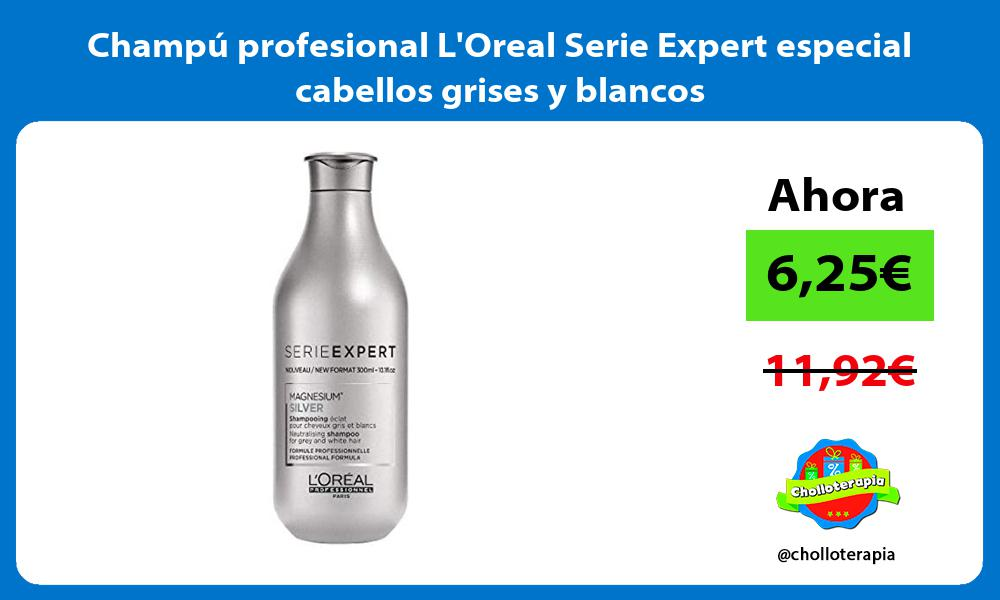 Champú profesional LOreal Serie Expert especial cabellos grises y blancos
