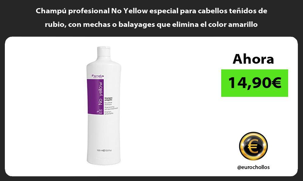 Champú profesional No Yellow especial para cabellos teñidos de rubio con mechas o balayages que elimina el color amarillo