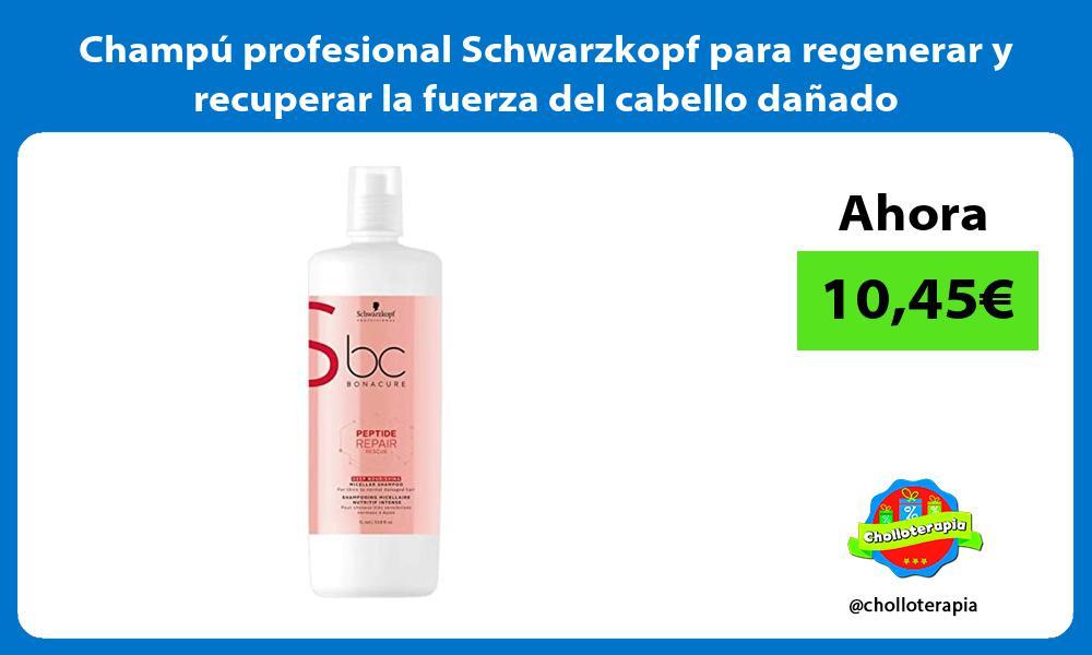 Champú profesional Schwarzkopf para regenerar y recuperar la fuerza del cabello dañado