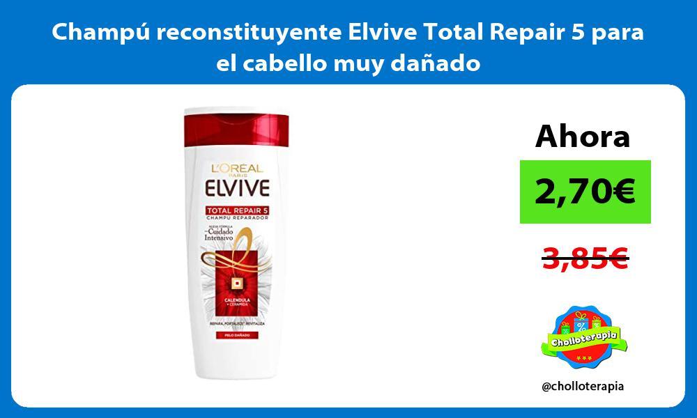 Champú reconstituyente Elvive Total Repair 5 para el cabello muy dañado