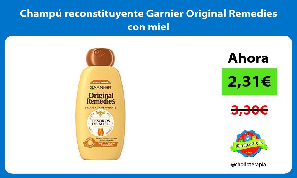 Champú reconstituyente Garnier Original Remedies con miel
