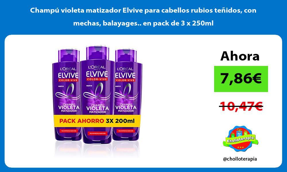 Champú violeta matizador Elvive para cabellos rubios teñidos con mechas balayages en pack de 3 x 250ml