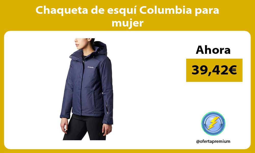 Chaqueta de esquí Columbia para mujer