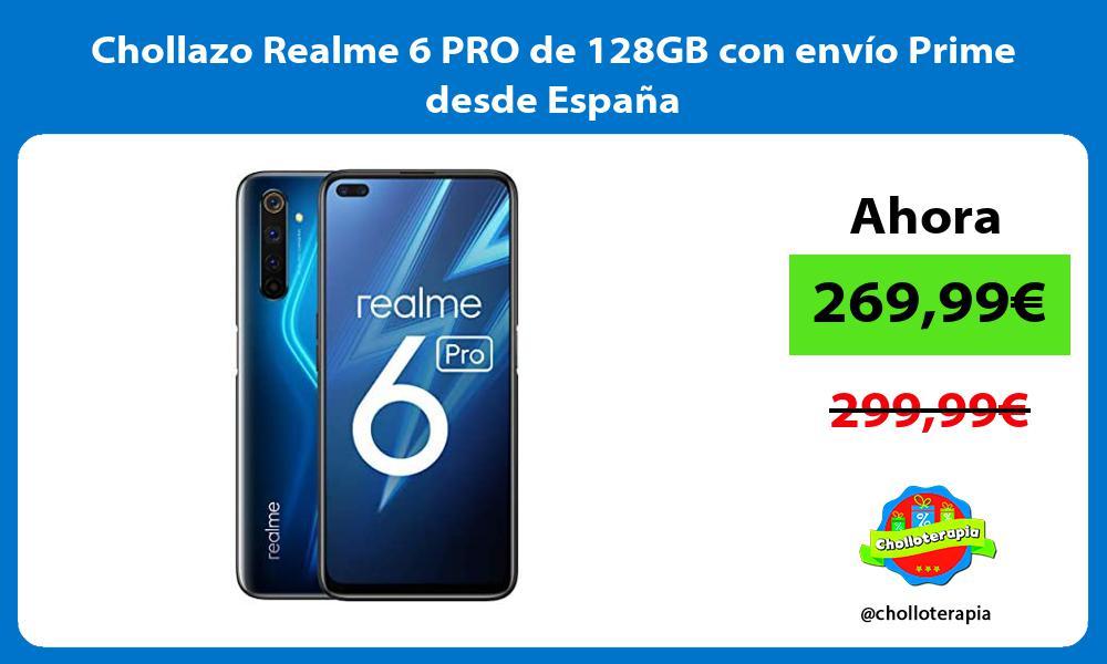 Chollazo Realme 6 PRO de 128GB con envío Prime desde España