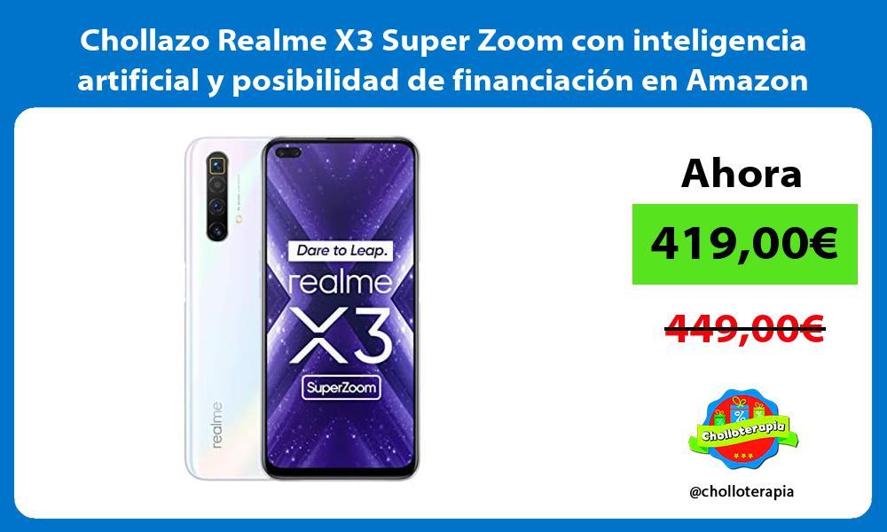 Chollazo Realme X3 Super Zoom con inteligencia artificial y posibilidad de financiación en Amazon