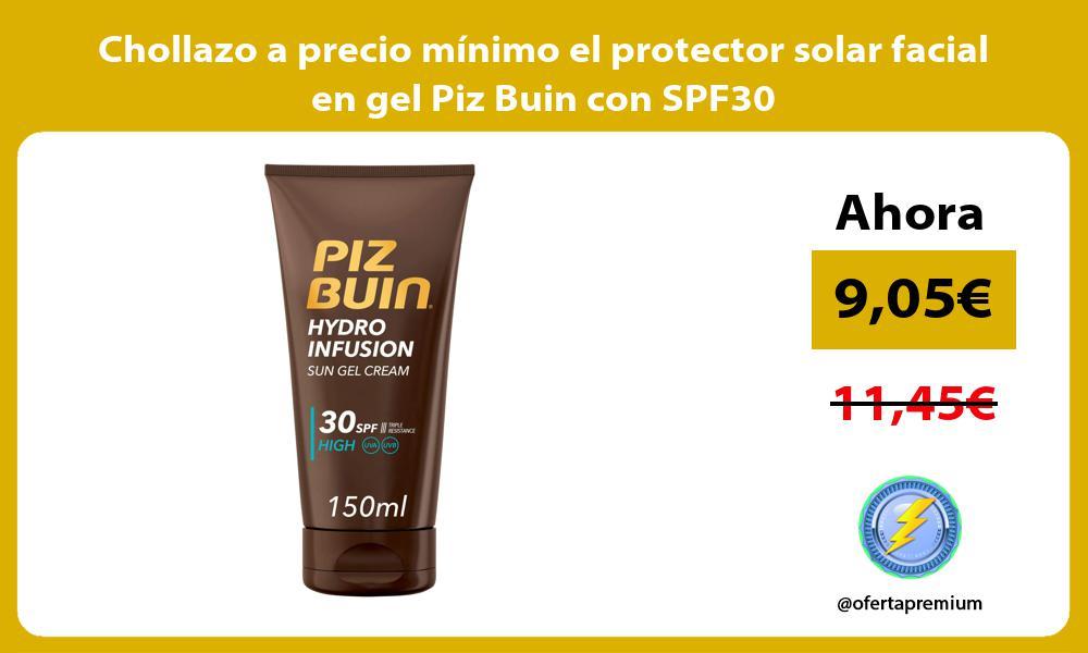 Chollazo a precio mínimo el protector solar facial en gel Piz Buin con SPF30