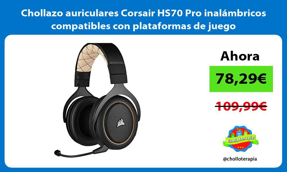 Chollazo auriculares Corsair HS70 Pro inalámbricos compatibles con plataformas de juego