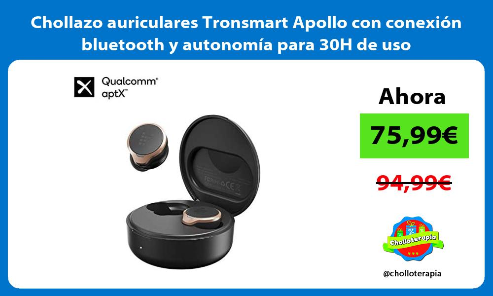 Chollazo auriculares Tronsmart Apollo con conexión bluetooth y autonomía para 30H de uso